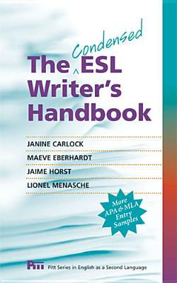 The Condensed Esl Writer's Handbook By Carlock, Janine/ Eberhardt, Maeve/ Horst, Jaime/ Menasche, Lionel