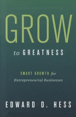 Grow to Greatness By Hess, Edward