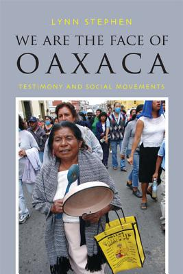 We Are the Face of Oaxaca By Stephen, Lynn