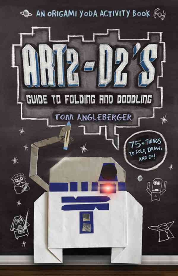 Art2-D2's Guide to Folding and Doodling By Angleberger, Tom